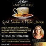 SIP: SPIRIT, INTUITION AND PSYCHIC WORKSHOP!